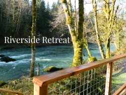 Picturesque and Peaceful Retreat on the banks of the Sol Duc River