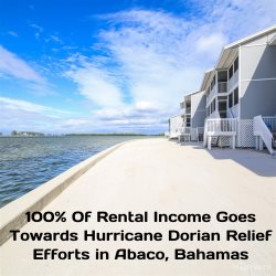 100% OF RENTAL INCOME GOES TOWARDS HURRICANE DORIAN BAHAMAS RELIEF AID